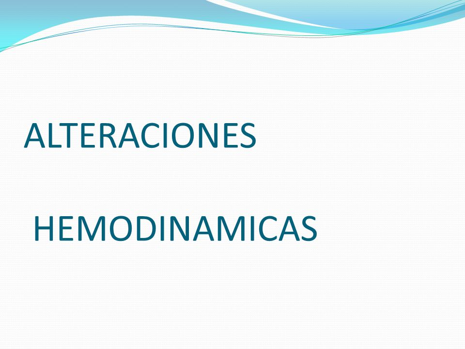 ALTERACIONES HEMODINAMICAS