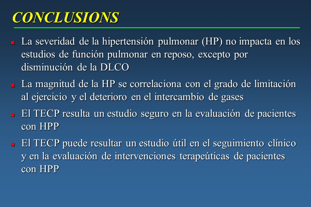 CONCLUSIONS n La severidad de la hipertensión pulmonar (HP) no impacta en los estudios de función pulmonar en reposo, excepto por disminución de la DL