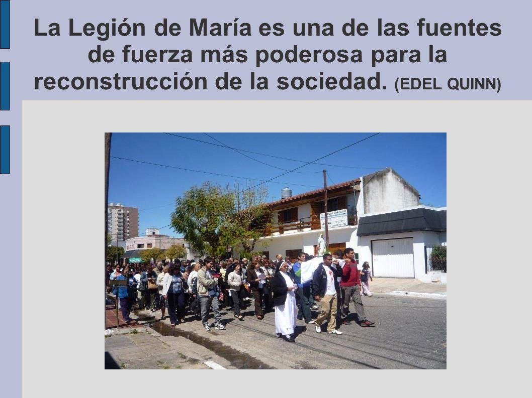 La Legión de María es una de las fuentes de fuerza más poderosa para la reconstrucción de la sociedad. (EDEL QUINN)