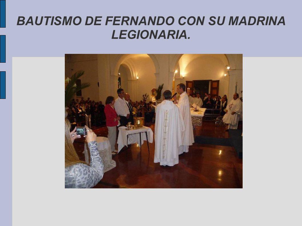 BAUTISMO DE FERNANDO CON SU MADRINA LEGIONARIA.