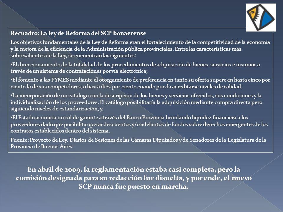 Recuadro: La ley de Reforma del SCP bonaerense Los objetivos fundamentales de la Ley de Reforma eran el fortalecimiento de la competitividad de la eco