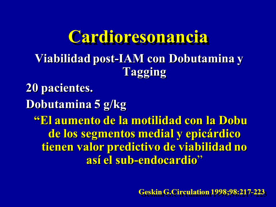 Cardioresonancia Viabilidad post-IAM con Dobutamina y Tagging 20 pacientes.