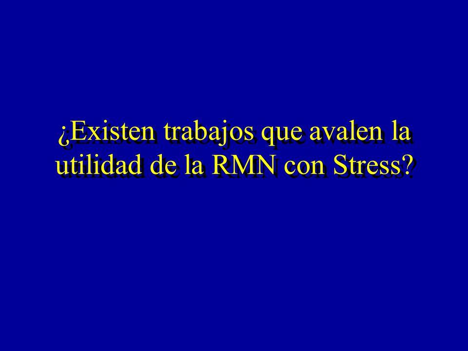 ¿Existen trabajos que avalen la utilidad de la RMN con Stress?