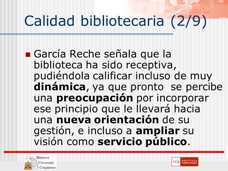 Calidad bibliotecaria (2/9) García Reche señala que la biblioteca ha sido receptiva, pudiéndola calificar incluso de muy dinámica, ya que pronto se pe