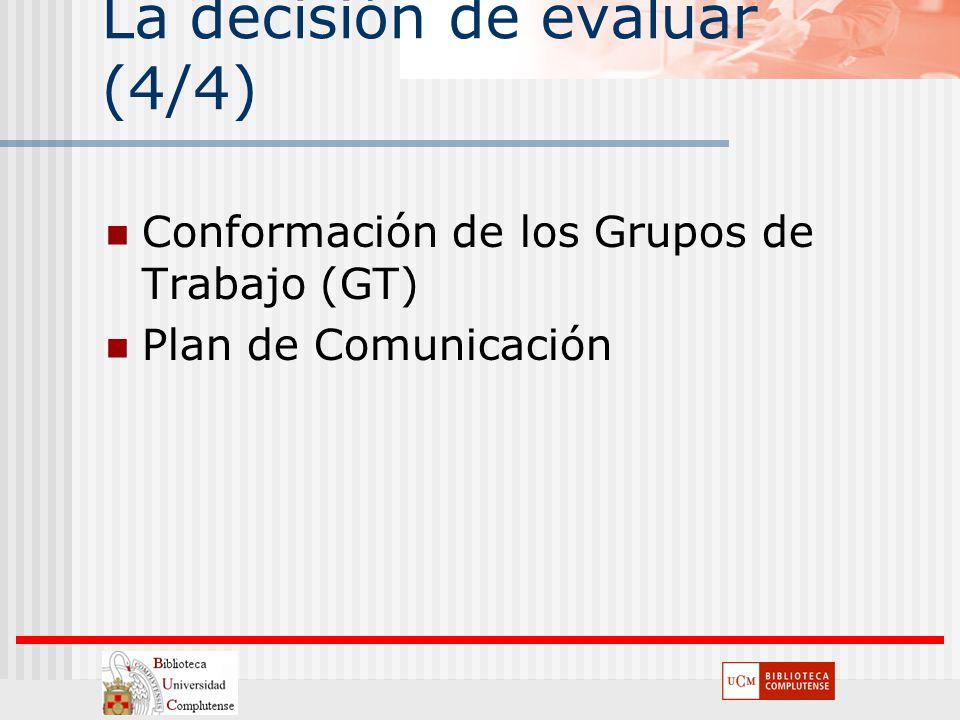 La decisión de evaluar (4/4) Conformación de los Grupos de Trabajo (GT) Plan de Comunicación