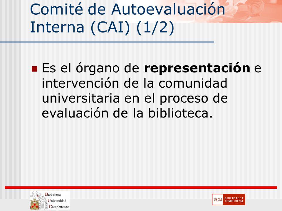 Comité de Autoevaluación Interna (CAI) (1/2) Es el órgano de representación e intervención de la comunidad universitaria en el proceso de evaluación d