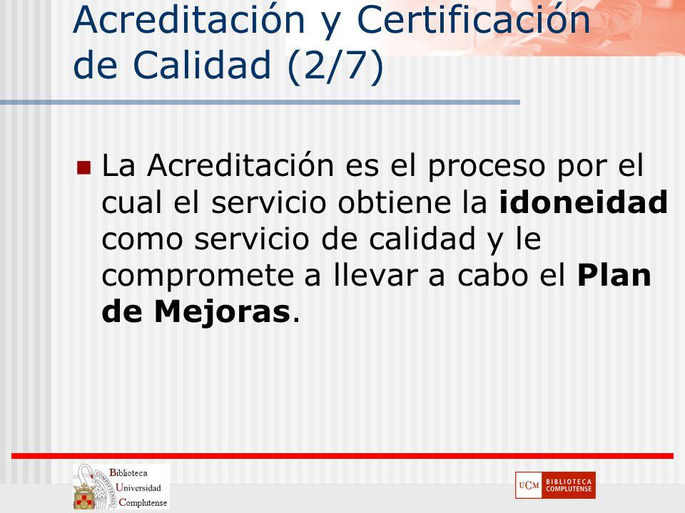 Acreditación y Certificación de Calidad (2/7) La Acreditación es el proceso por el cual el servicio obtiene la idoneidad como servicio de calidad y le