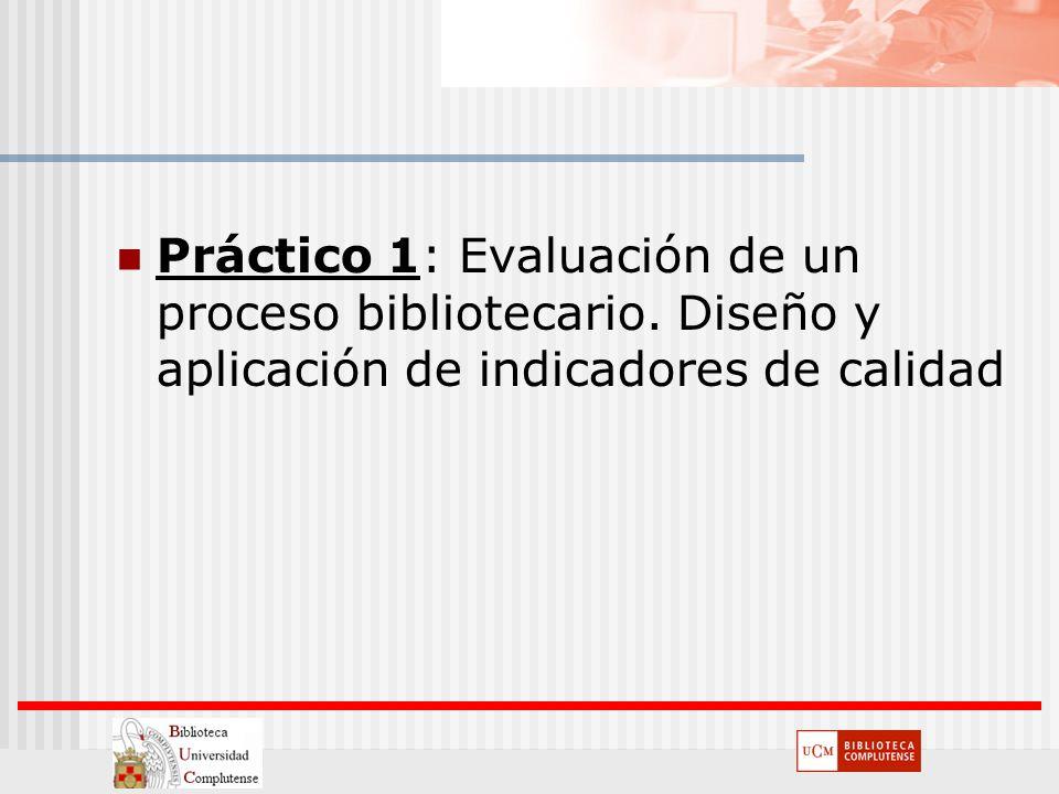 Práctico 1: Evaluación de un proceso bibliotecario. Diseño y aplicación de indicadores de calidad