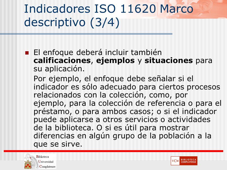 Indicadores ISO 11620 Marco descriptivo (3/4) El enfoque deberá incluir también calificaciones, ejemplos y situaciones para su aplicación. Por ejemplo