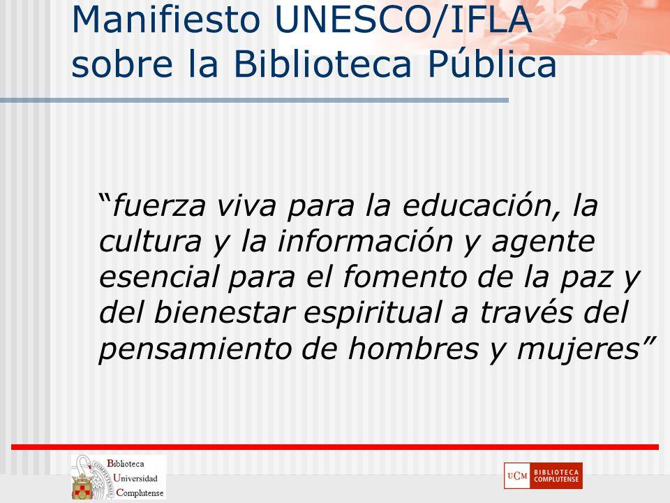 Manifiesto UNESCO/IFLA sobre la Biblioteca Pública fuerza viva para la educación, la cultura y la información y agente esencial para el fomento de la