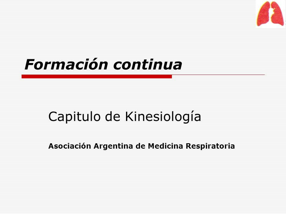 Capitulo de Kinesiología Asociación Argentina de Medicina Respiratoria Formación continua