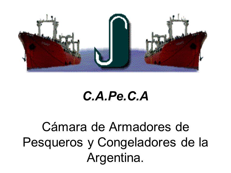 C.A.Pe.C.A Cámara de Armadores de Pesqueros y Congeladores de la Argentina.