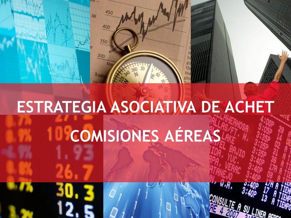 ESTRATEGIA ASOCIATIVA DE ACHET COMISIONES AÉREAS