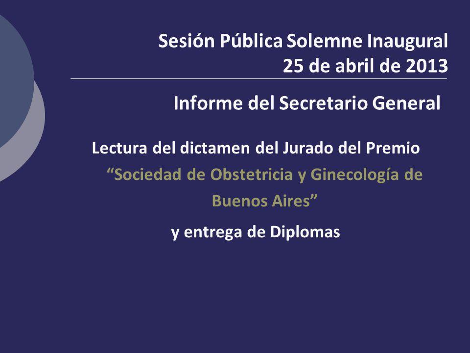 Lectura del dictamen del Jurado del Premio Sociedad de Obstetricia y Ginecología de Buenos Aires y entrega de Diplomas Sesión Pública Solemne Inaugura