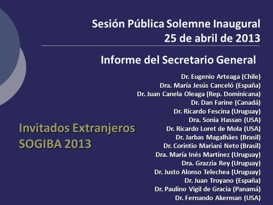 Dr. Eugenio Arteaga (Chile) Dra. María Jesús Canceló (España) Dr. Juan Canela Oleaga (Rep. Dominicana) Dr. Dan Farine (Canadá) Dr. Ricardo Fescina (Ur