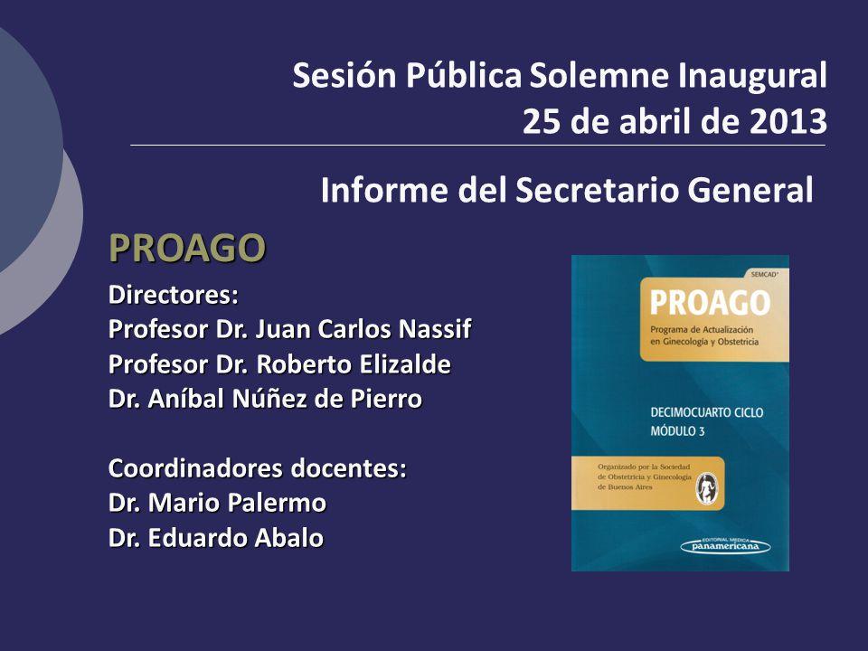 PROAGO Directores: Profesor Dr. Juan Carlos Nassif Profesor Dr. Roberto Elizalde Dr. Aníbal Núñez de Pierro Coordinadores docentes: Dr. Mario Palermo