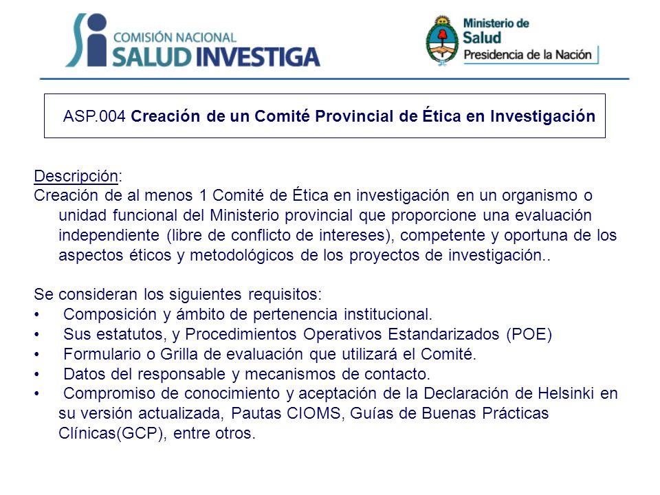 ASP.004 Creación de un Comité Provincial de Ética en Investigación Descripción: Creación de al menos 1 Comité de Ética en investigación en un organism
