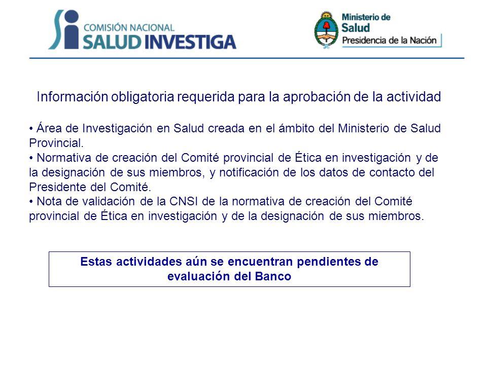 Información obligatoria requerida para la aprobación de la actividad Área de Investigación en Salud creada en el ámbito del Ministerio de Salud Provincial.
