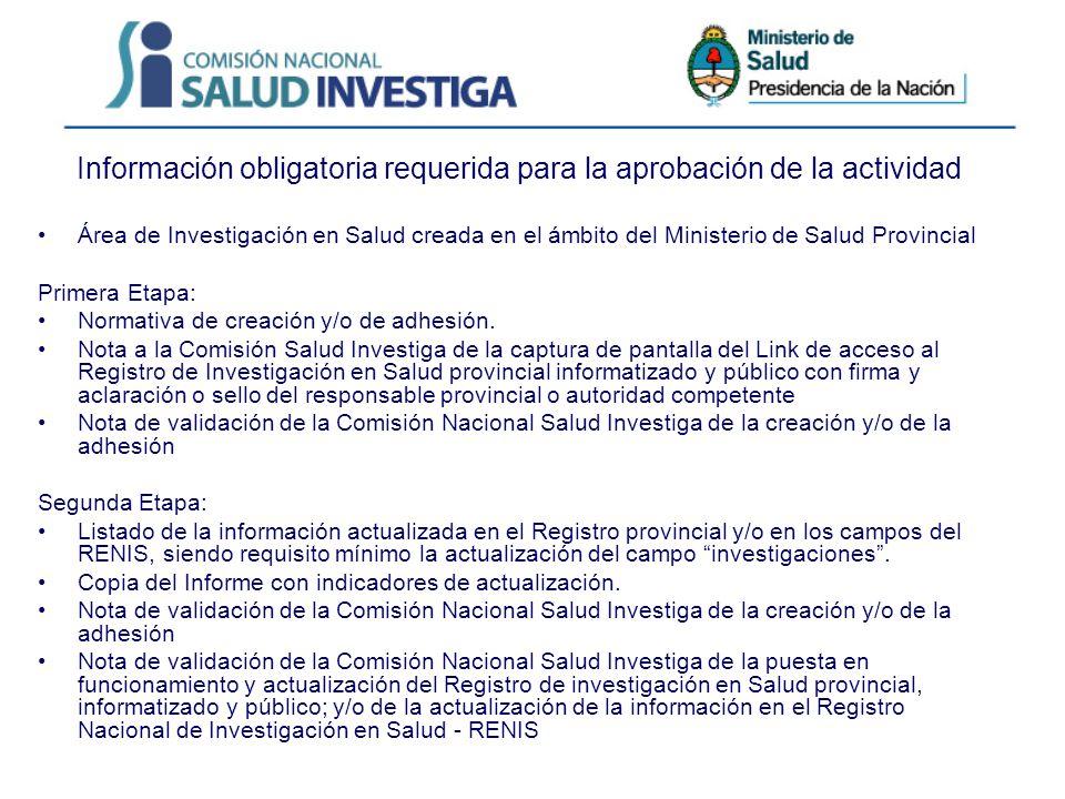 Información obligatoria requerida para la aprobación de la actividad Área de Investigación en Salud creada en el ámbito del Ministerio de Salud Provincial Primera Etapa: Normativa de creación y/o de adhesión.