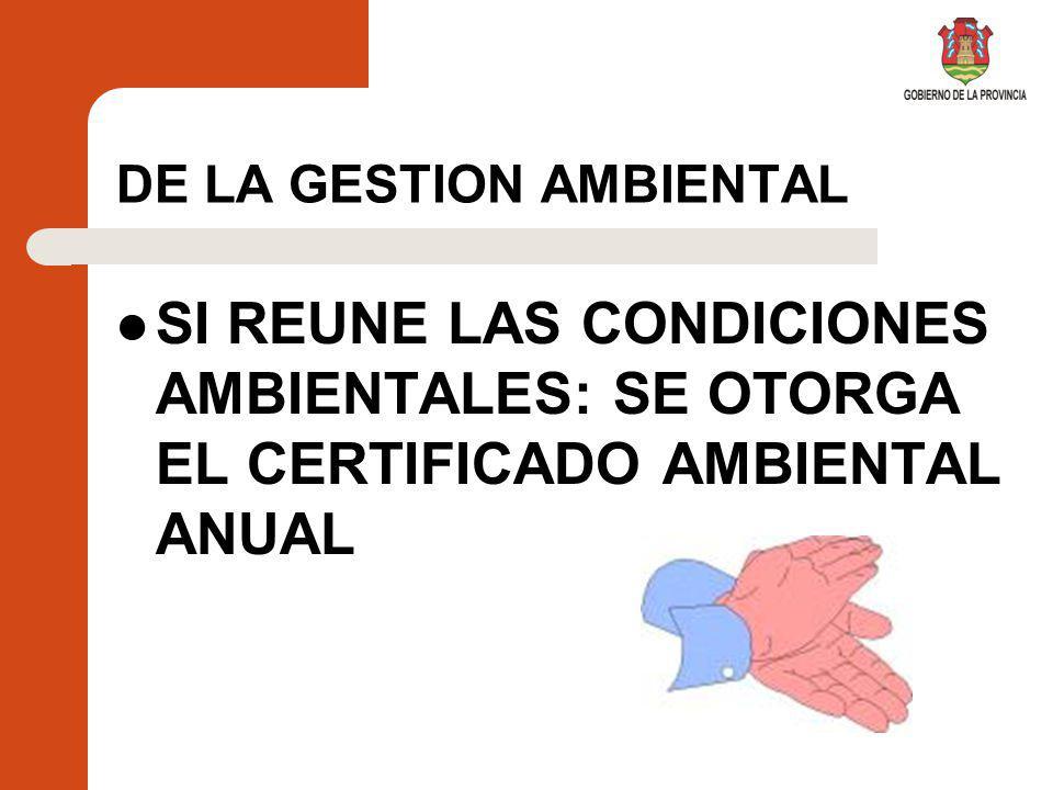 DE LA GESTION AMBIENTAL SI REUNE LAS CONDICIONES AMBIENTALES: SE OTORGA EL CERTIFICADO AMBIENTAL ANUAL