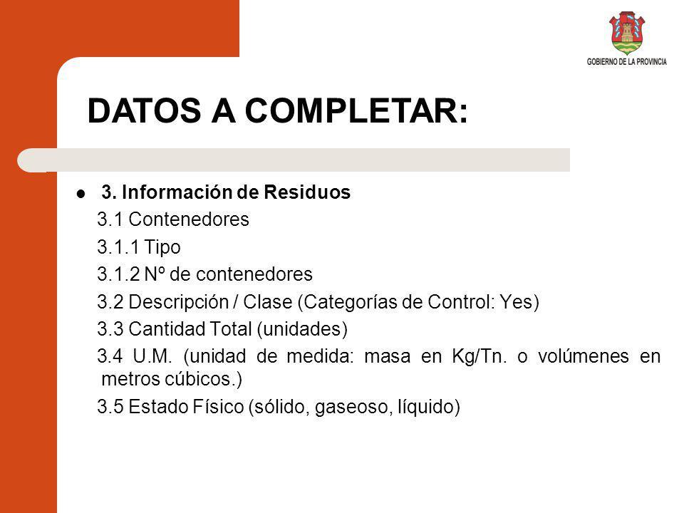 3. Información de Residuos 3.1 Contenedores 3.1.1 Tipo 3.1.2 Nº de contenedores 3.2 Descripción / Clase (Categorías de Control: Yes) 3.3 Cantidad Tota