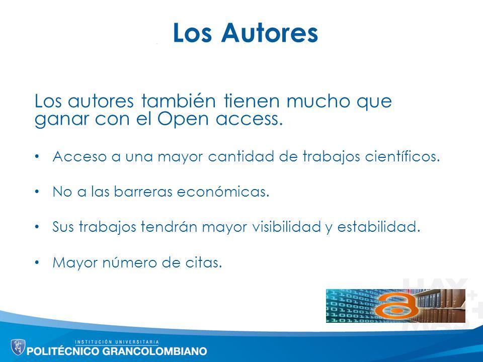 Los Autores Los autores también tienen mucho que ganar con el Open access.