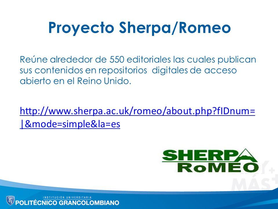 Proyecto Sherpa/Romeo Reúne alrededor de 550 editoriales las cuales publican sus contenidos en repositorios digitales de acceso abierto en el Reino Unido.