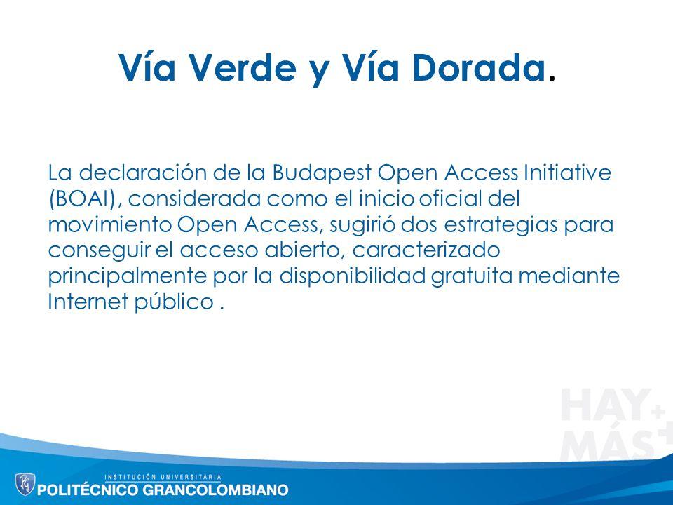 Vía Verde y Vía Dorada. La declaración de la Budapest Open Access Initiative (BOAI), considerada como el inicio oficial del movimiento Open Access, su