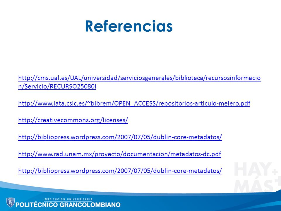 Referencias http://cms.ual.es/UAL/universidad/serviciosgenerales/biblioteca/recursosinformacio n/Servicio/RECURSO25080I http://www.iata.csic.es/~bibre