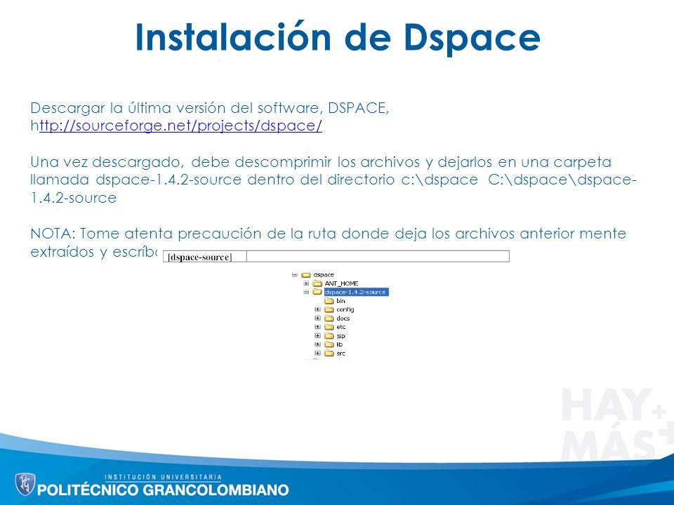 Instalación de Dspace Descargar la última versión del software, DSPACE, http://sourceforge.net/projects/dspace/ttp://sourceforge.net/projects/dspace/