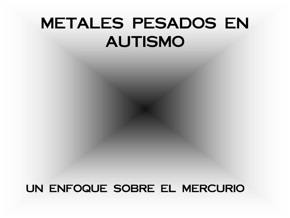METALES PESADOS EN AUTISMO UN ENFOQUE SOBRE EL MERCURIO