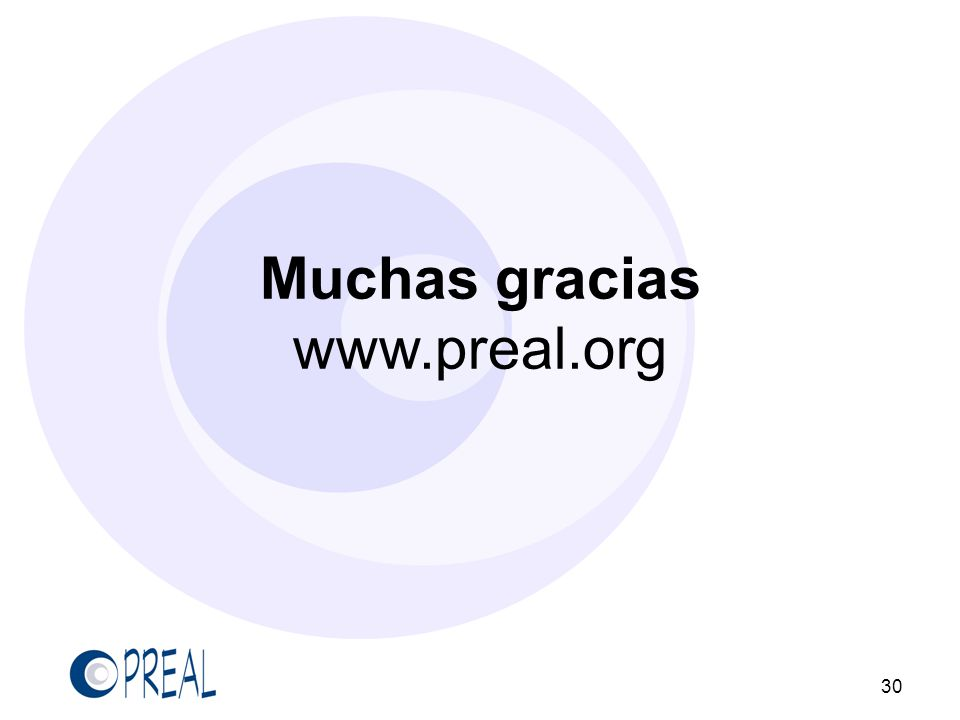 Muchas gracias www.preal.org 30