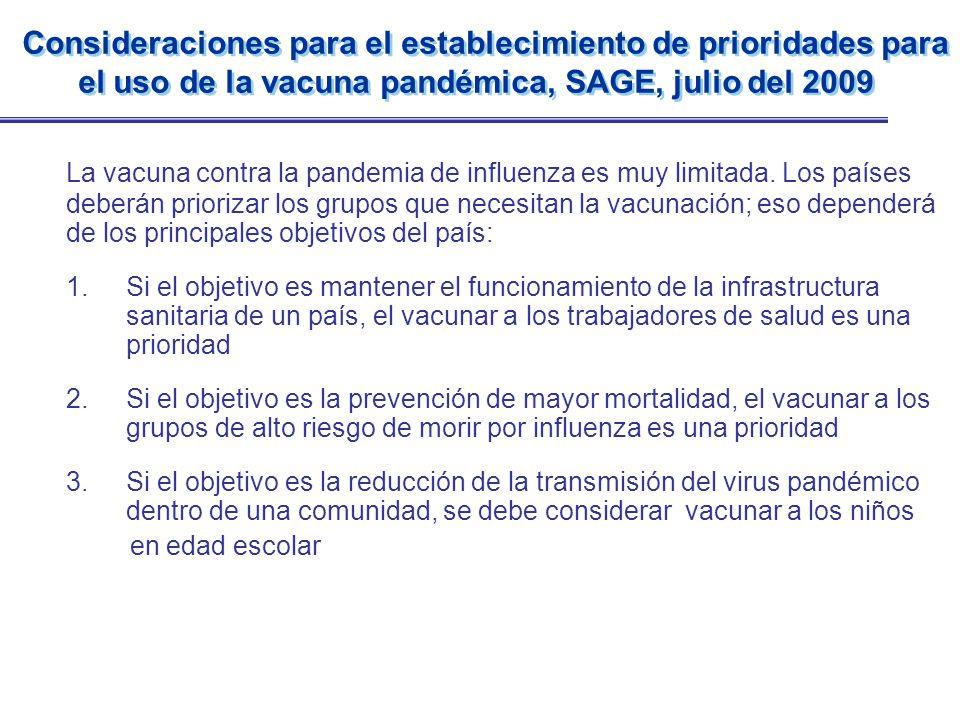 Consideraciones para el establecimiento de prioridades para el uso de la vacuna pandémica, SAGE, julio del 2009 La vacuna contra la pandemia de influe