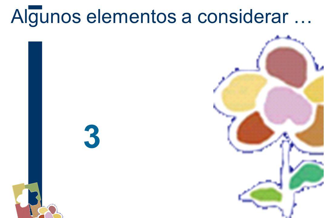 Algunos elementos a considerar … 3