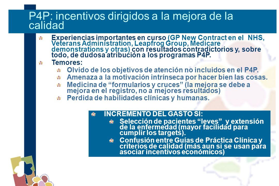 Experiencias importantes en curso (GP New Contract en el NHS, Veterans Administration, Leapfrog Group, Medicare demonstrations y otras) con resultados