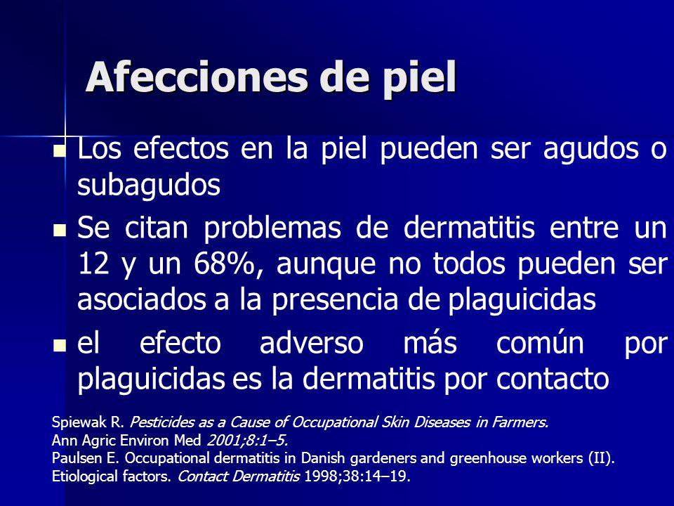 Afecciones de piel Los efectos en la piel pueden ser agudos o subagudos Se citan problemas de dermatitis entre un 12 y un 68%, aunque no todos pueden
