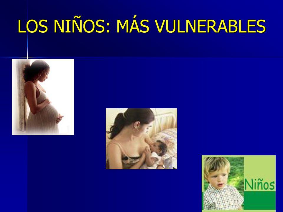 LOS NIÑOS: MÁS VULNERABLES