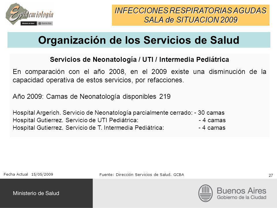 Servicios de Neonatología / UTI / Intermedia Pediátrica En comparación con el año 2008, en el 2009 existe una disminución de la capacidad operativa de estos servicios, por refacciones.