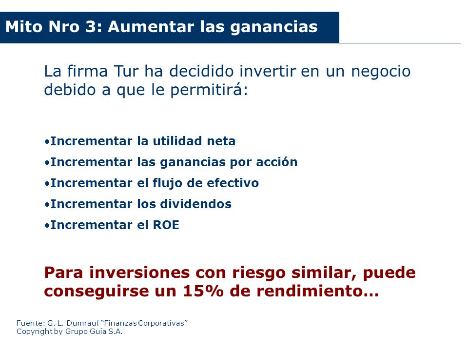 Actividad económica y recaudación Mito Nro 3: Aumentar las ganancias La firma Tur ha decidido invertir en un negocio debido a que le permitirá: Increm