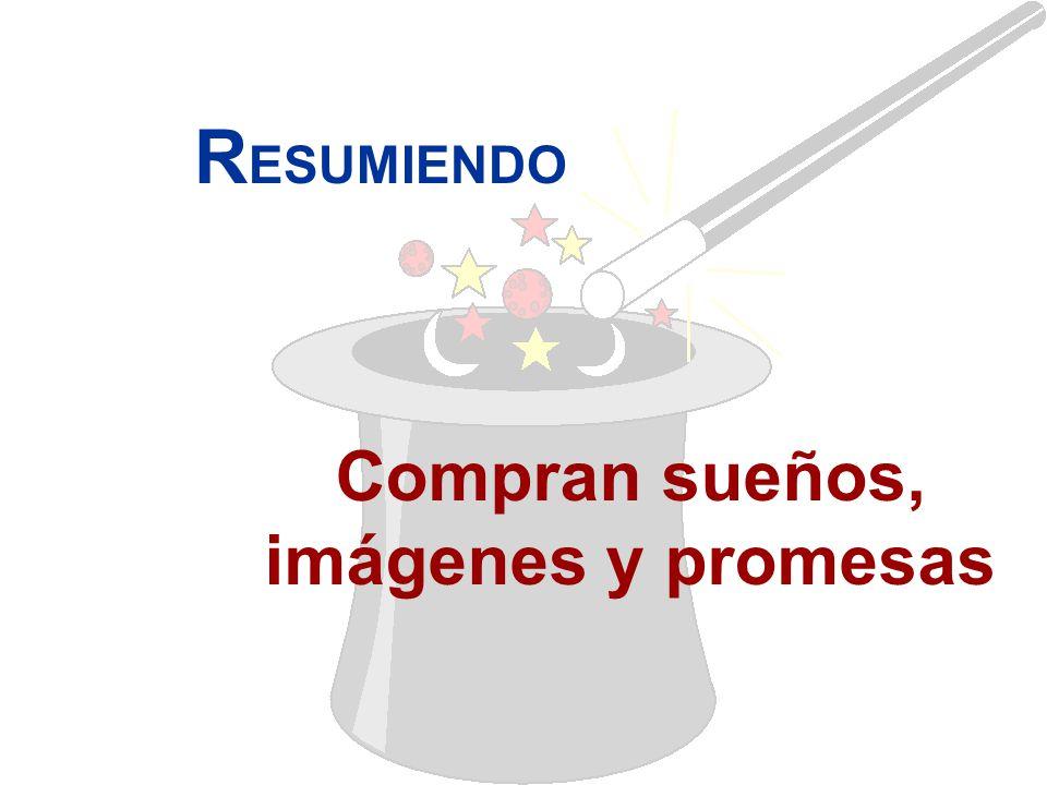 Compran sueños, imágenes y promesas R ESUMIENDO