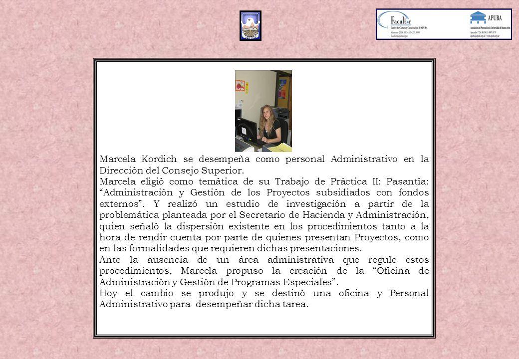 Marcela Kordich se desempeña como personal Administrativo en la Dirección del Consejo Superior.