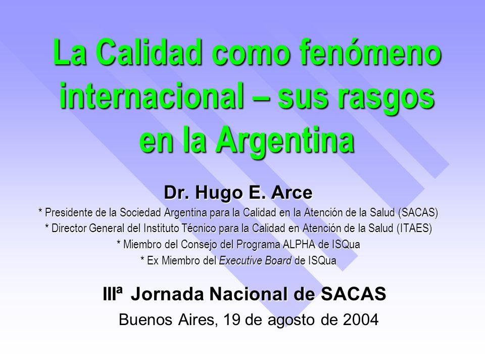 La Calidad como fenómeno internacional – sus rasgos en la Argentina Dr.