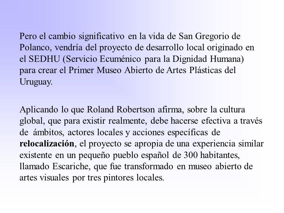 Pero el cambio significativo en la vida de San Gregorio de Polanco, vendría del proyecto de desarrollo local originado en el SEDHU (Servicio Ecuménico