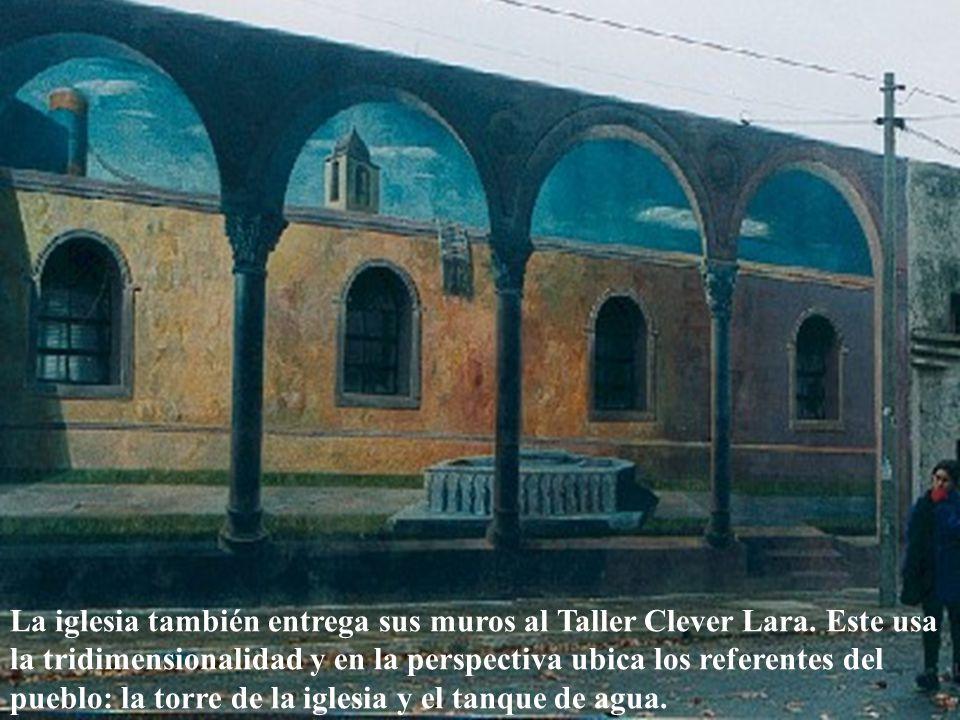 La iglesia también entrega sus muros al Taller Clever Lara. Este usa la tridimensionalidad y en la perspectiva ubica los referentes del pueblo: la tor