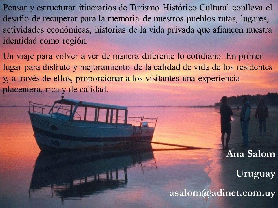 Pensar y estructurar itinerarios de Turismo Histórico Cultural conlleva el desafío de recuperar para la memoria de nuestros pueblos rutas, lugares, ac