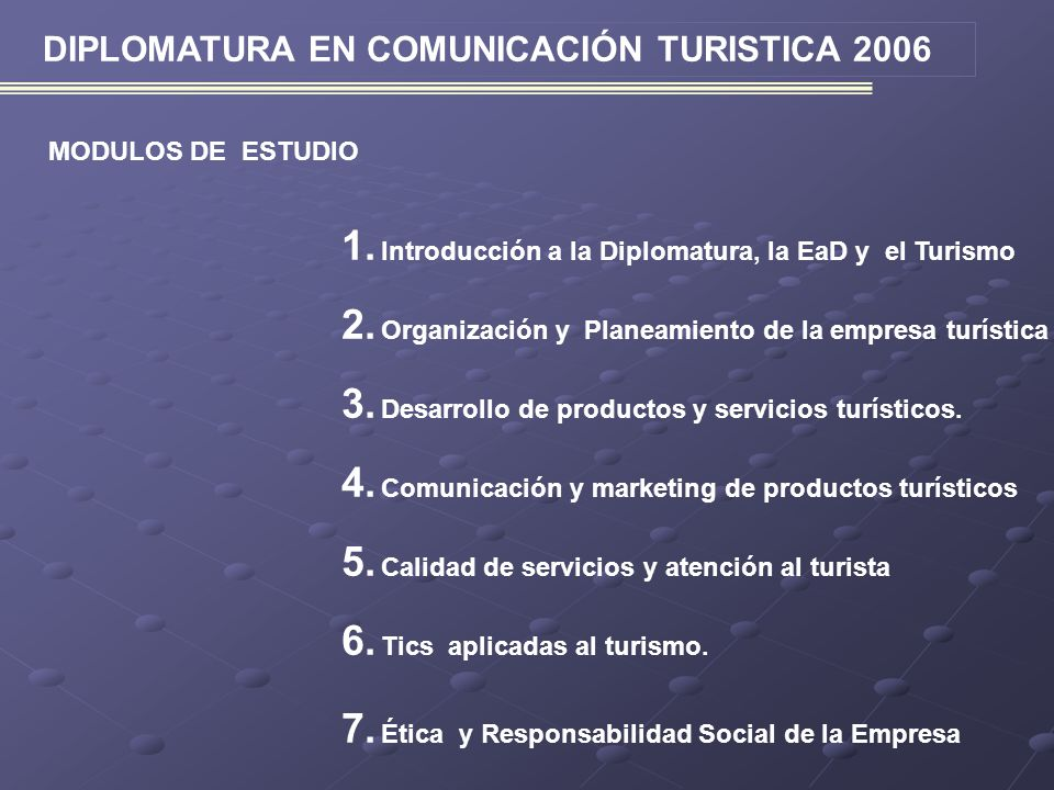 DIPLOMATURA EN COMUNICACIÓN TURISTICA 2006 MODULOS DE ESTUDIO 1.