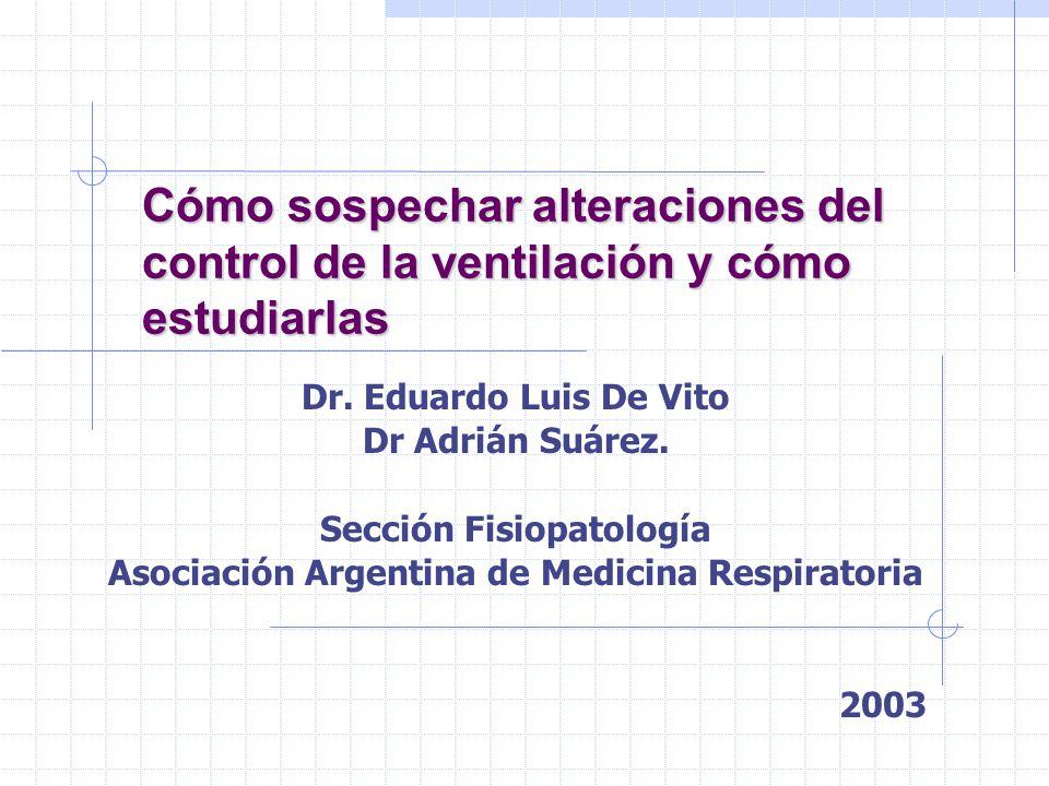 Cómo sospechar alteraciones del control de la ventilación y cómo estudiarlas Dr.