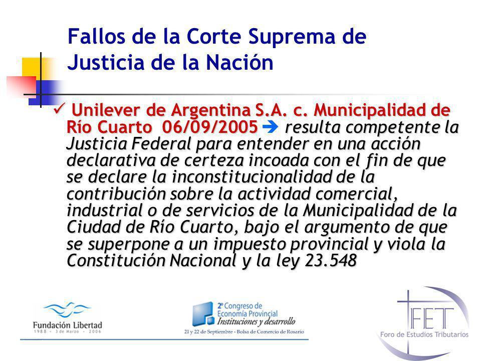 Fallos de la Corte Suprema de Justicia de la Nación Unilever de Argentina S.A. c. Municipalidad de Río Cuarto 06/09/2005resulta competente la Justicia