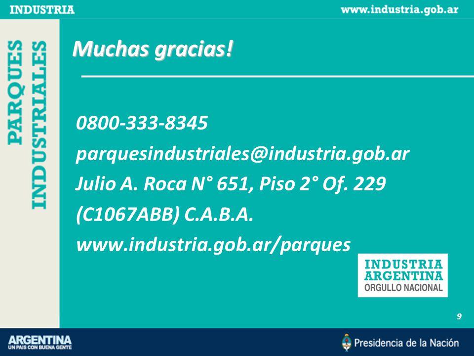 9 Muchas gracias. 0800-333-8345 parquesindustriales@industria.gob.ar Julio A.