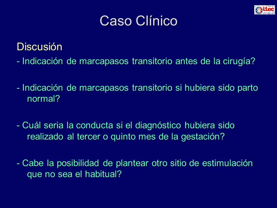 Caso Clínico Discusión - Indicación de marcapasos transitorio antes de la cirugía? - Indicación de marcapasos transitorio si hubiera sido parto normal